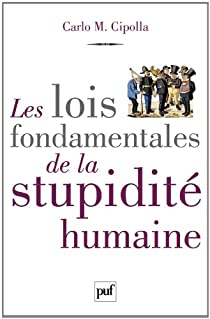 Les lois fondamentales de la stupidité humaine par Carlo Cipolla
