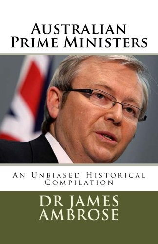 Australian Prime Ministers: An Unbiased Historical Compilation