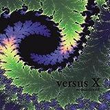 Versus X by VERSUS X (2010-11-22)