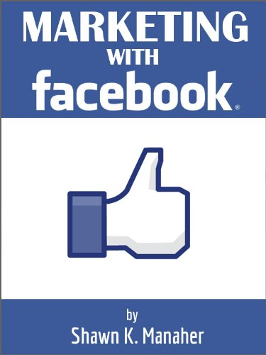 Marketing with Facebook – Your Guide to Facebook Marketing