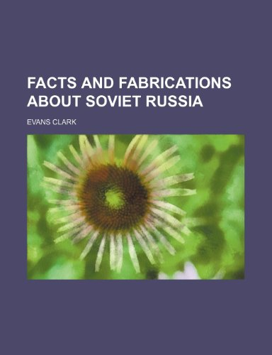 Facts and fabrications about soviet Russia