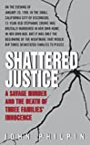 Shattered Justice: A Savage Murder and the Death of Three Families' Innocence (True Crime (Avon Books))
