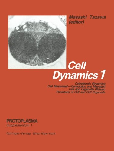 Cell Dynamics: Cytoplasmic Streaming Cell Movement - Contraction And Migration Cell And Organelle Division Phototaxis Of Cell And Cell Organelle (Protoplasma. Supplementum)