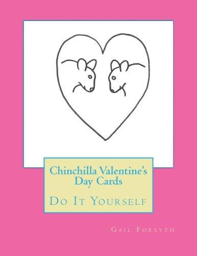Chinchilla Valentine's Day Cards: Do It Yourself PDF