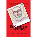 El Gringo Latino: A Novel (Spanish Edition)