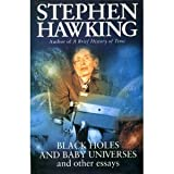 Black Holes and Baby Universes and Other Essaysby Stephen W. Hawking
