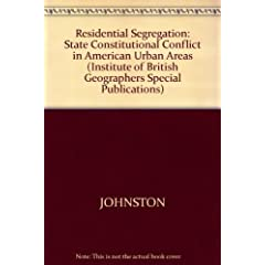 Residential Segregation: The State and Constitutional Conflict in American Urban Areas (Institute of British Geographers Special Publications)