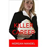 Killer Career ~ Morgan Mandel