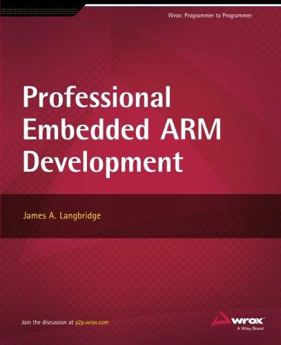 Professional Embedded ARM Development (Wrox: Programmer to Programmer)