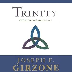 Trinity: A New Living Spirituality | [Joseph F. Girzone]