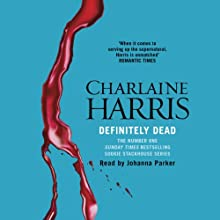 Definitely Dead: Sookie Stackhouse Southern Vampire Mystery #6 Audiobook by Charlaine Harris Narrated by Johanna Parker