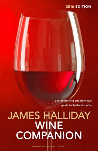 James Halliday Wine Companion 2016: The BestSelling and Definitive Guide to Australian Wine (James Halliday Australian Wine Companion) by James Halliday