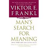 Man's Search For Meaning ~ Viktor E. Frankl