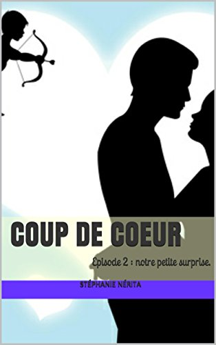 Coup de coeur: Episode 2 : notre petite surprise.