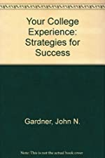 Your College Experience Strategies for Success by John N. Gardner