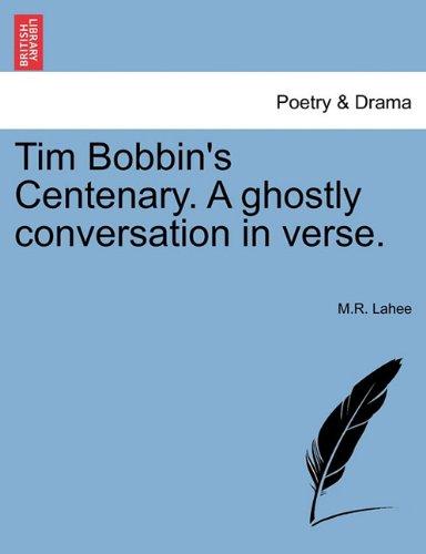 Tim Bobbin's Centenary. A ghostly conversation in verse.