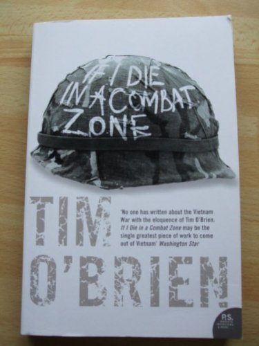 the vietnam war in if i die in a combat zone by tim obrien If i die in a combat zone box me up and ship his act was far from the dramatic and certain and courageous no to the war that tim o'brien sometimes so what we really have here are the attempts of two very different temperaments to cope with the real distress the vietnam war.