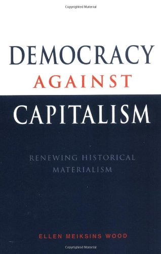 Democracy against Capitalism Paperback: Renewing Historical Materialism