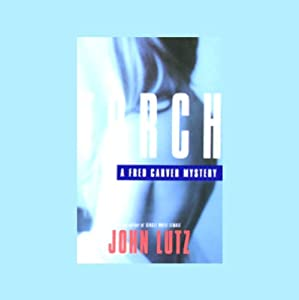 Torch: A Fred Carver Mystery | [John Lutz]