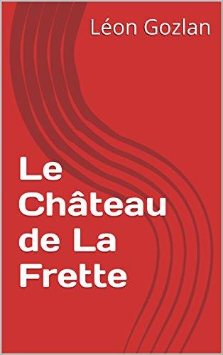 le-chateau-de-la-frette-french-edition