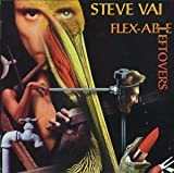 Flex-Able Leftovers by Steve Vai [Music CD]