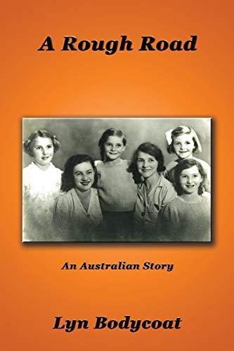 A Rough Road An Australian Story [Bodycoat, Lyn] (Tapa Blanda)