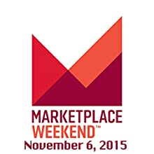 Marketplace Weekend, November 07-08  by Lizzie O'Leary Narrated by Lizzie O'Leary