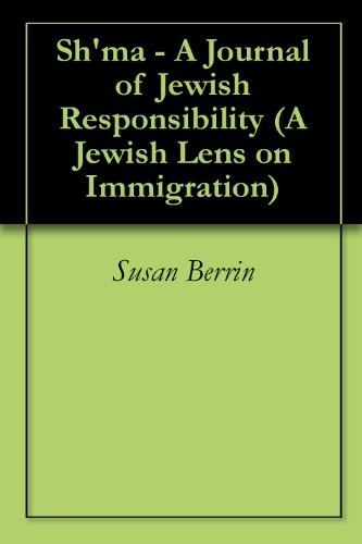 Sh'ma - A Journal of Jewish Responsibility (A Jewish Lens on Immigration)