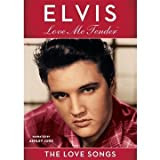 Elvis: Love Me Tender - The Love Songs by EMD
