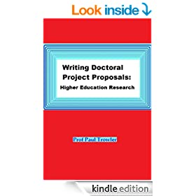 Writing Doctoral Project Proposals: Higher Education Research (Doctoral Research into Higher Education)
