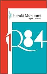 1Q84: Livro 3 (Outubro-Dezembro) (Em Portugues do Brasil): Haruki