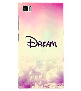 PRINTSHOPPII DREAM Back Case Cover for Xiaomi Redmi Mi3::Xiaomi Mi 3