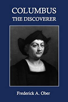 columbus the discoverer - frederick a. ober