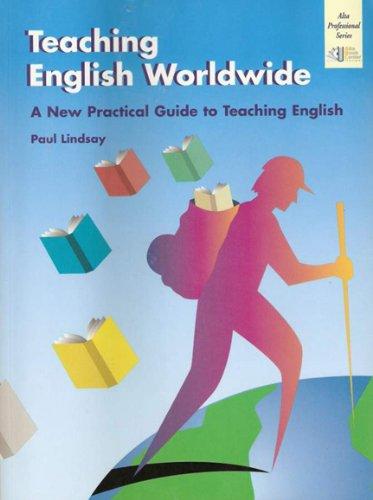 Teaching English Worldwide: A Practice Guide to Teaching...