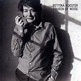 Queen of Noise Bettina Koester