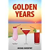 Golden Years: How To Enjoy Your Retirement In Styleby Michael Davenport