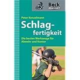 """Schlagfertigkeit: Die besten Werkzeuge f�r Abwehr und Kontervon """"Peter Kenzelmann"""""""
