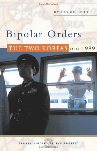 Bipolar Orders: The Two Koreas since 1989 (Global History...