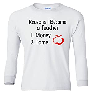 Reasons I Became A Teacher Funny Youth long sleeve T-Shirt White Small (8)