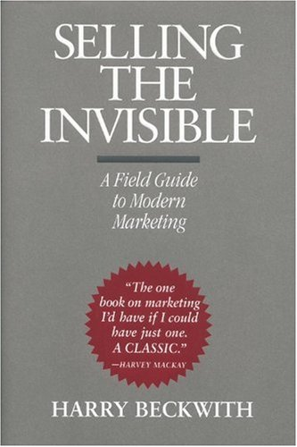 Selling the Invisible: A Field Guide to Modern