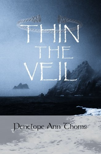 Thin The Veil: Living and Dying Within Celtic Spirituality by Rev Penelope Ann Thoms (2006-08-16)
