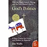 God's Politics: Why the Right Gets It Wrong and the Left Doesn't Get It (0060834471) by Wallis, Jim