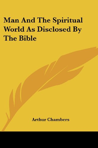 Man and the Spiritual World as Disclosed by the Bible