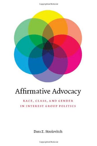 Affirmative Advocacy: Race, Class, and Gender in Interest Group Politics