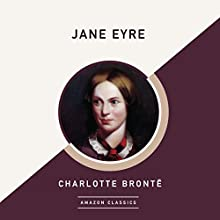 Jane Eyre (AmazonClassics Edition) Audiobook by Charlotte Brontë Narrated by Susan Ericksen