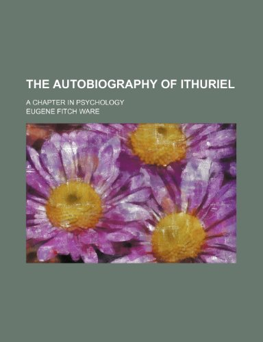 The Autobiography of Ithuriel; A Chapter in Psychology