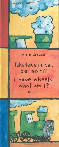 I Have Wheels, What Am I? (English-Turkish) (Who Am I? What Am I? series) (Turkish Edition)