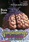 Brain Juice (Goosebumps Series 2000)
