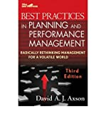 img - for [ { BEST PRACTICES IN PLANNING AND PERFORMANCE MANAGEMENT: RADICALLY RETHINKING MANAGEMENT FOR A VOLATILE WORLD (WILEY BEST PRACTICES) - GREENLIGHT } ] by Axson, David A J (AUTHOR) Aug-02-2010 [ Hardcover ] book / textbook / text book