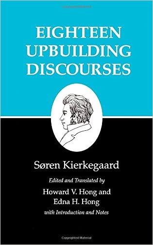 Eighteen Upbuilding Discourses : Kierkegaard's Writings, Vol. 5 written by S%C3%B8ren Kierkegaard